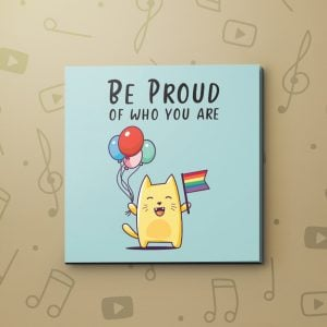 Be Proud – LGBTQIA Video Greeting Card