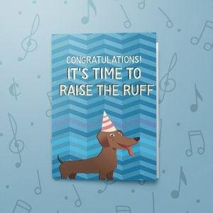 Raise the Ruff – Musical Congratulations Card