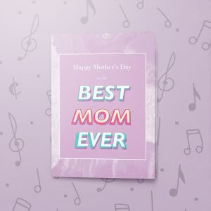 To The Best Mom – Musical Mother's Day Card