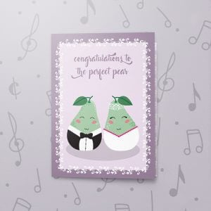 Perfect Pear – Musical Wedding Card