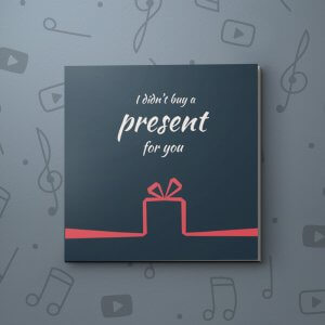 No Birthday Present – Birthday Video Greeting Card
