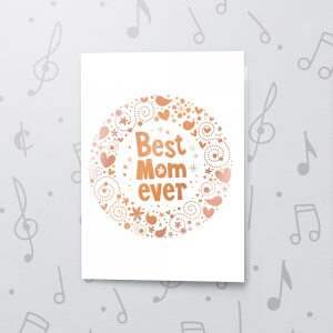 Best Mom Ever – Musical Mother's Day Card - Metallic Foil