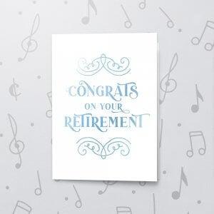 Congrats On Your Retirement – Musical Retirement Card - Metallic Foil